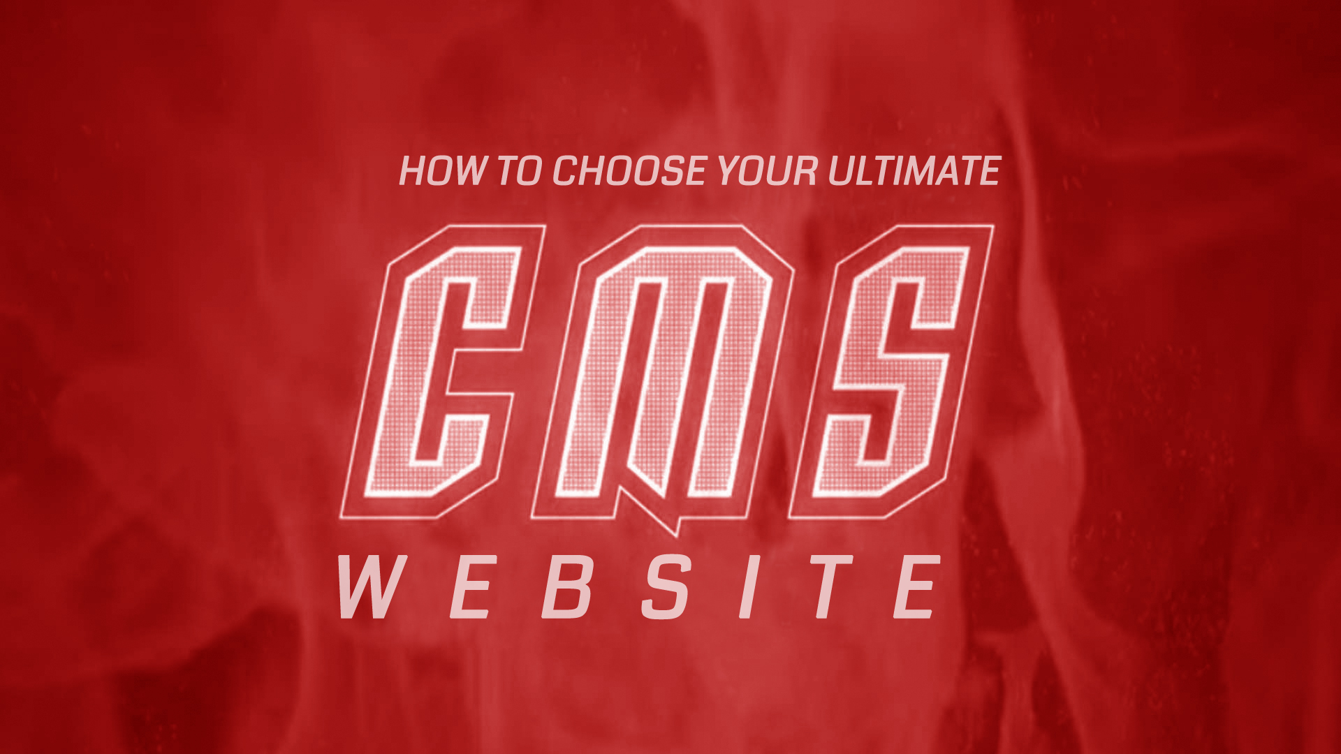 How to choose your CMS Website