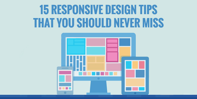 15 Responsive Design Tips that You should never miss