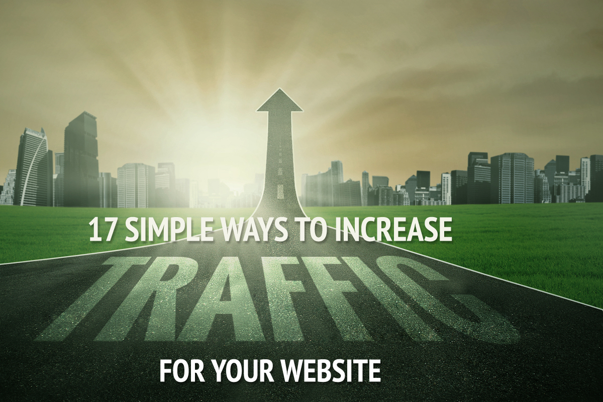 17 Simple Ways to Increase Traffic for Your Website