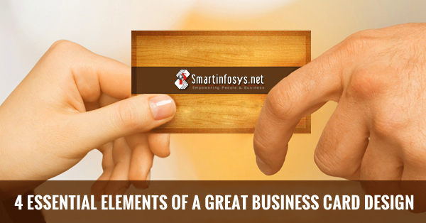 4 Essential Elements of A Great Business Card Design