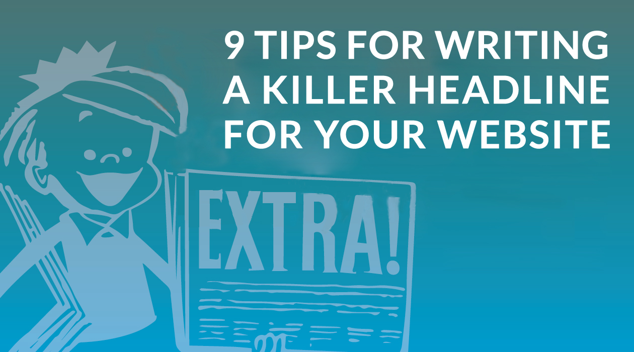 9 Tips For Writing A Killer Headline For Your Website