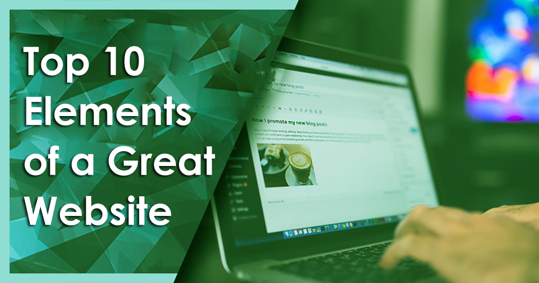 Top 10 Elements of a Great Website