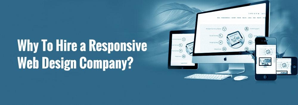 Why To Hire a Responsive Web Design Company?