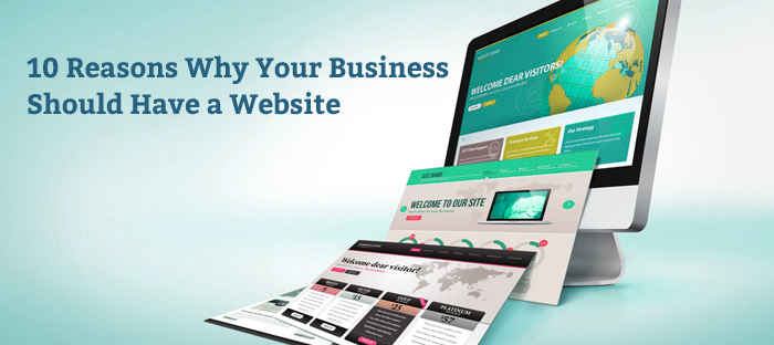 10 Reasons Why Your Business Should Have a Website