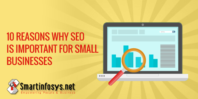 10 Reasons why SEO is important for small businesses