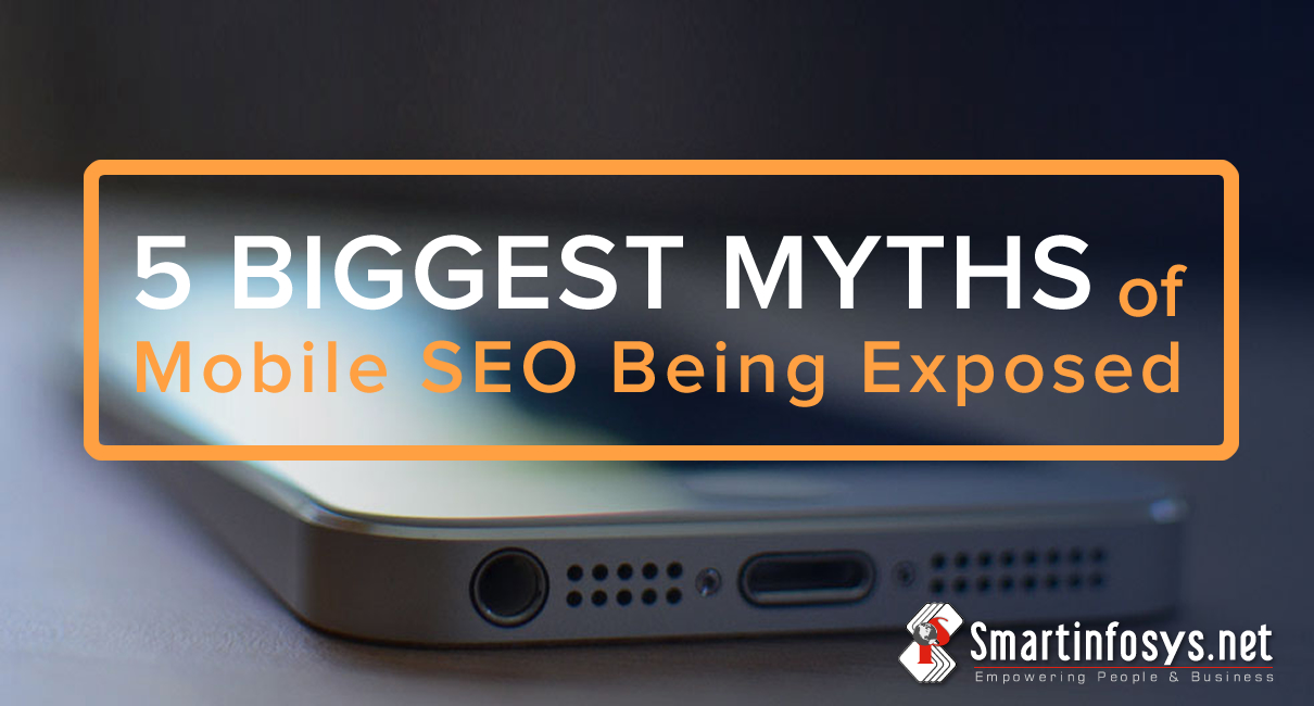 5 Biggest Myths of Mobile SEO Being Exposed