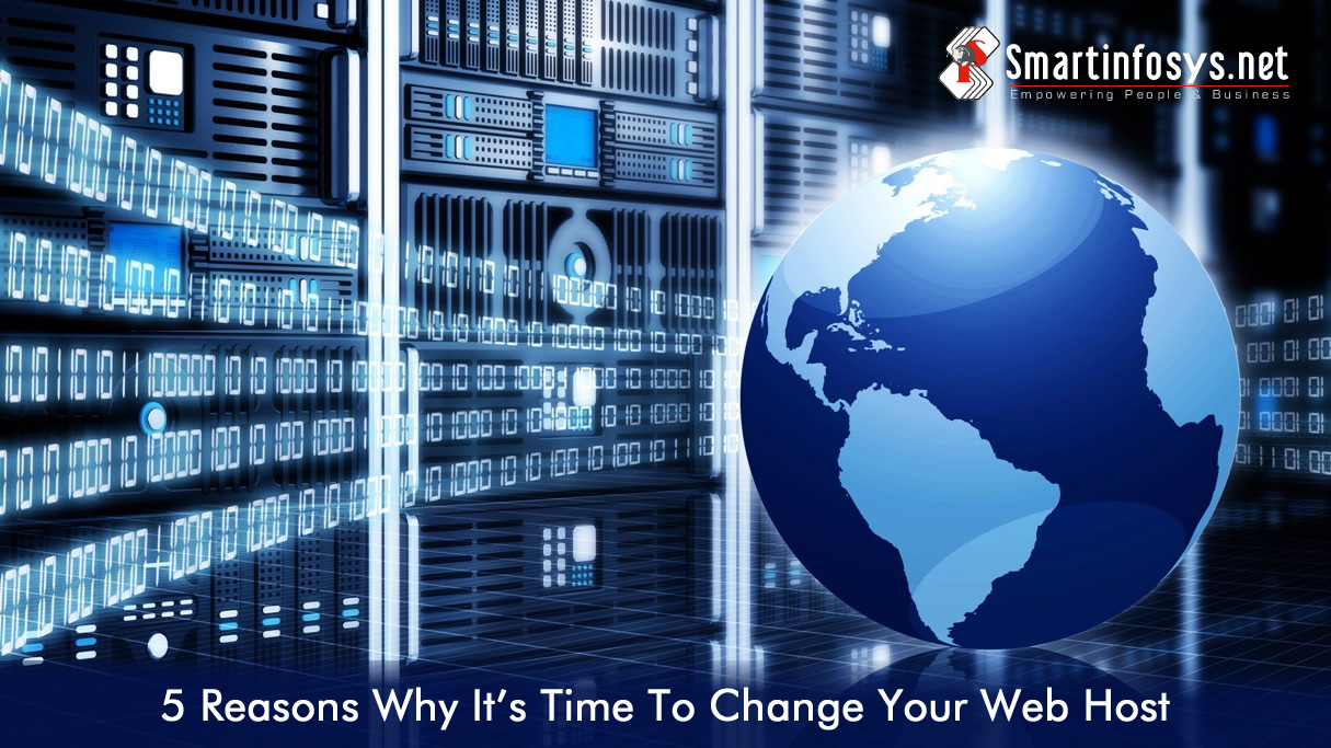 5 Reasons Why It's Time To Change Your Web Host