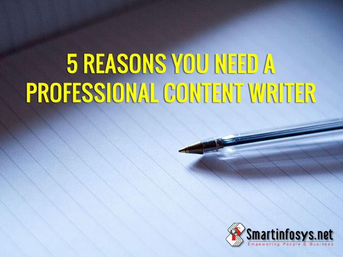 5 Reasons You Need A Professional Content Writer