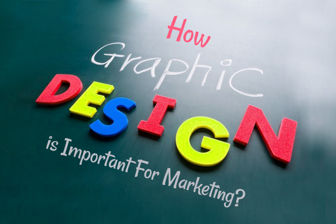 How Graphic Design is Important For Marketing?