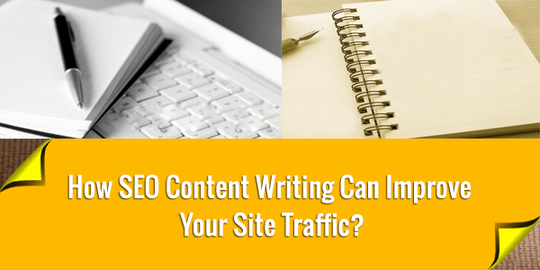 How SEO Content Writing Can Improve Your Site Traffic?