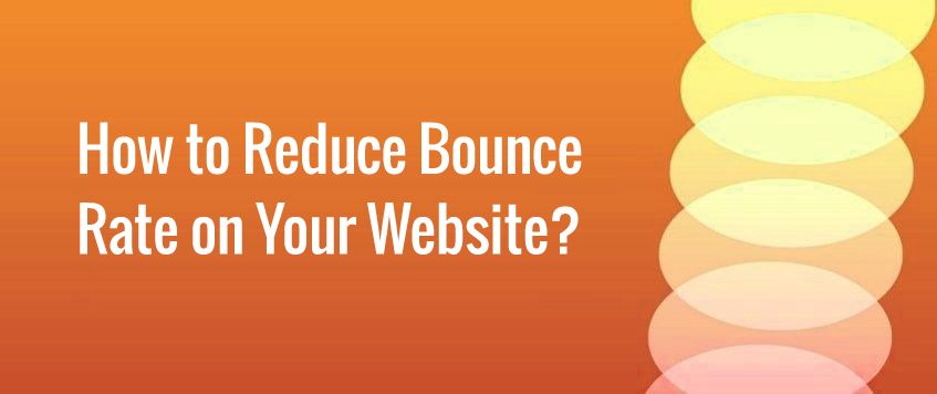 How to Reduce Bounce Rate on Your Website?