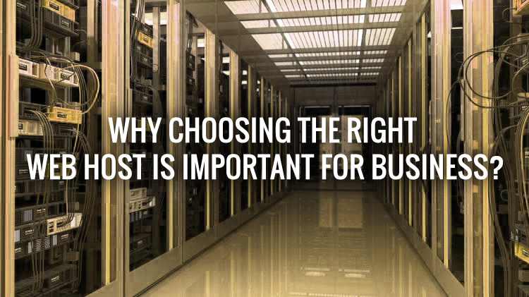 Why choosing the right web host is important for business?