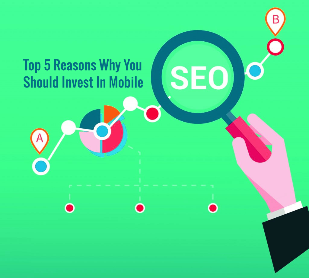 Top 5 Reasons Why You Should Invest In Mobile SEO?