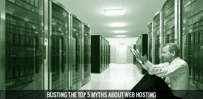 Busting The Top 5 Myths About Web Hosting