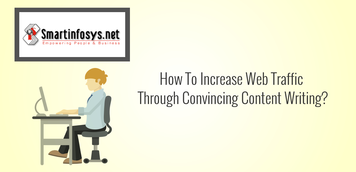 How To Increase Web Traffic Through Convincing Content Writing?