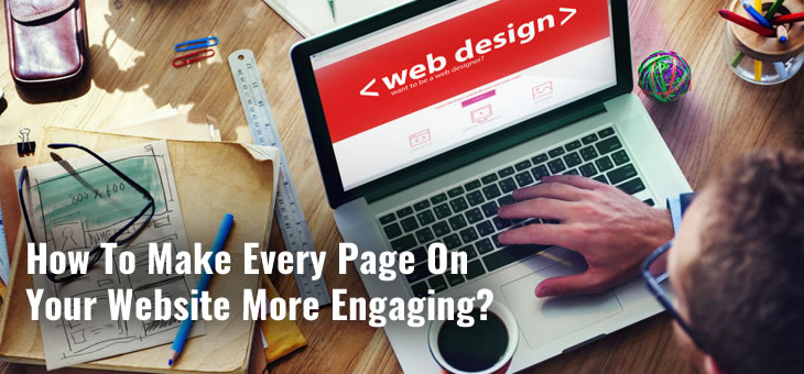How To Make Every Page On Your Website More Engaging?