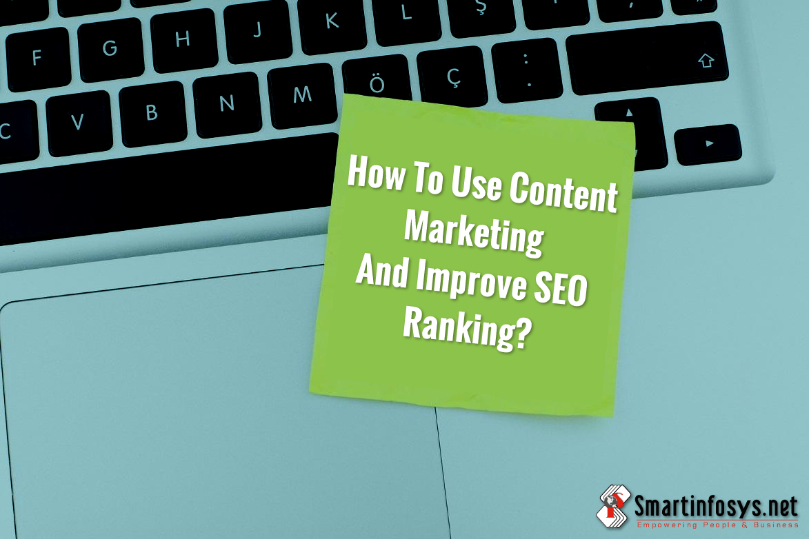 How To Use Content Marketing And Improve SEO Ranking