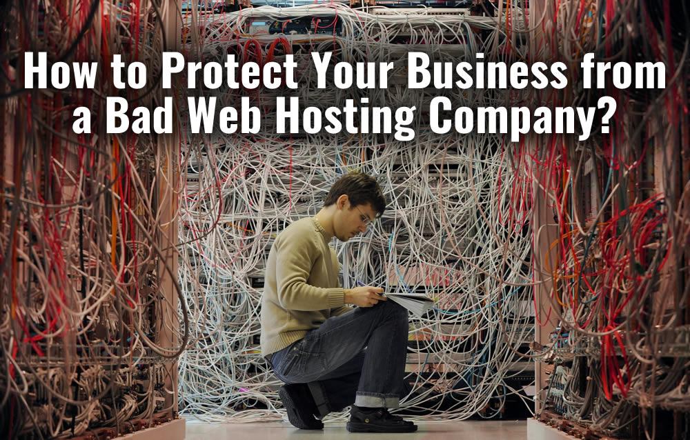 How to Protect Your Business from a Bad Web Hosting Company?