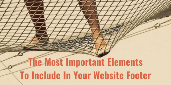 The Most Important Elements To Include In Your Website Footer