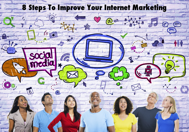 8 Steps To Improve Your Internet Marketing