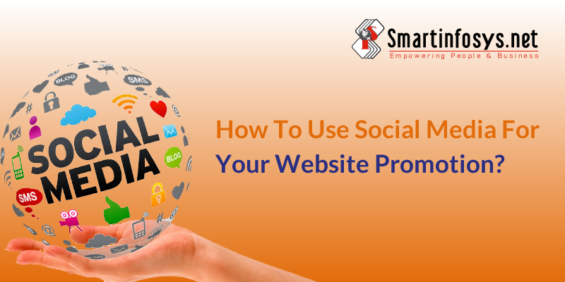 How To Use Social Media For Your Website Promotion?