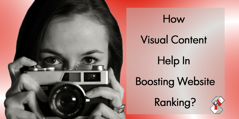 How Visual Content Help In Boosting Website Ranking?