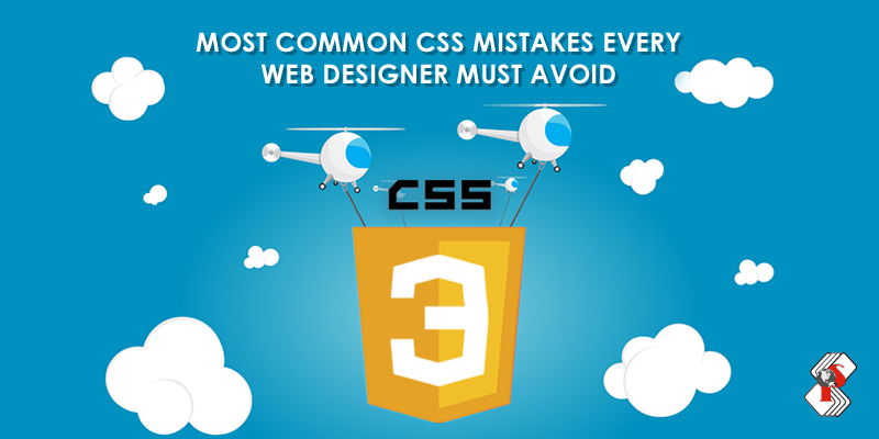 Most common CSS mistakes every web designer must avoid