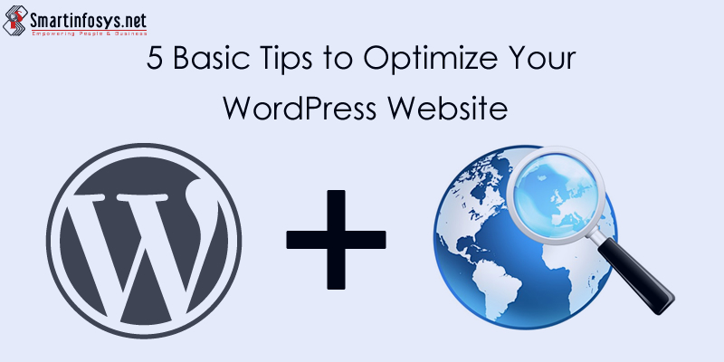 5 Basic Tips To Optimize Your WordPress Website