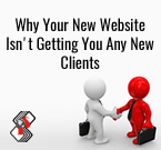 Why Your New Website Isn't Getting You Any New Clients?