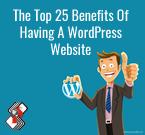 The Top 25 Benefits Of Having A WordPress Website