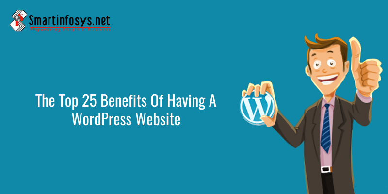 The Top 25 Benefits Of Having A WordPress Website