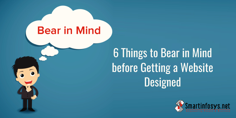 6 Things to Bear in Mind before Getting a Website Designed