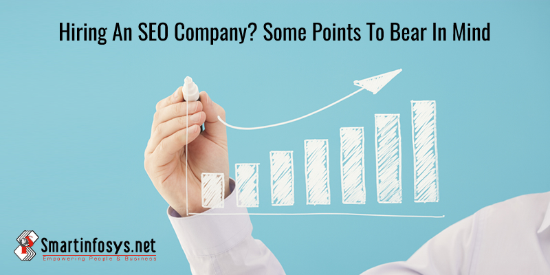 Hiring An SEO Company? Some Points To Bear In Mind