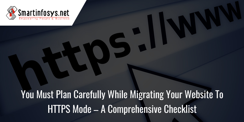 You Must Plan Carefully While Migrating Your Website To HTTPS Mode – A Comprehensive Checklist