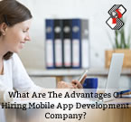 What Are The Advantages Of Hiring Mobile App Development Company?