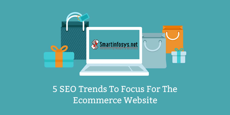 5 SEO trends to focus for the ecommerce website