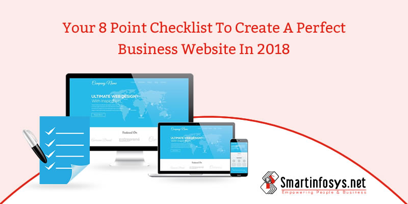 Your 8 point checklist to create a perfect business website in 2018